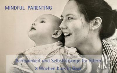 Achtsamkeit und Selbstfürsorge für Eltern – 8 Wochen Kurs in Graz 2019